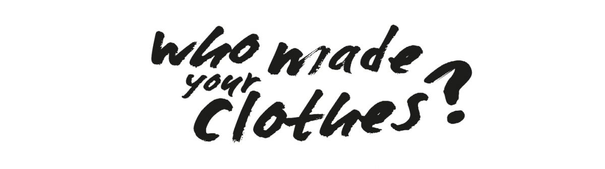 #WHOMADEMYCLOTHES?